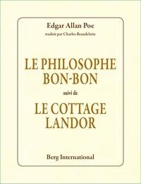 Edgar Allan Poe - Le philosophe Bon-Bon suivi de Le cottage Landor.