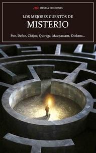 EDGAR ALLAN POE et  Guy de Maupassant - Los mejores cuentos de Misterio - Poe, Defoe, Chéjov, Quiroga, Maupassant, Dickens….