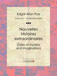 EDGAR ALLAN POE et  Charles Baudelaire - Nouvelles Histoires extraordinaires.
