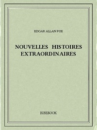 Téléchargement gratuit de livres français en pdf Nouvelles histoires extraordinaires en francais  par Edgar Allan Poe