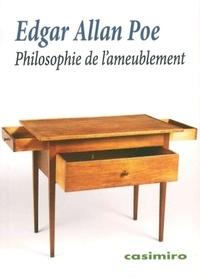 Edgar Allan Poe et Oscar Wilde - Philosophie de l'ameublement - Suivi de La Décoration de la maison.