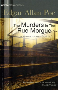 Edgar Allan Poe - The Murders in the Rue Morgue - And other stories.