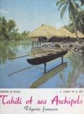 Edgar Aubert de La Rüe - Tahiti et ses archipels - Polynésie française.