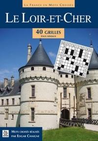 Edgar Chaigne - Le Loir-et-Cher en mots croisés - 40 grilles tous niveaux.