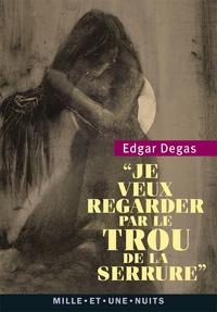 Edgar Degas - Je veux regarder par le trou de la serrure.
