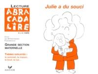 Edgar Fabre et Danièle Fabre - Valisette Julie a du souci Grande Section maternelle.
