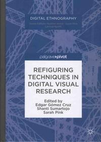 Edgar Gomez Cruz et Shanti Sumartojo - Refiguring Techniques in Digital-Visual Research.