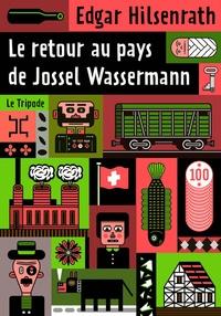 Edgar Hilsenrath - Le retour au pays de Jossel Wassermann.