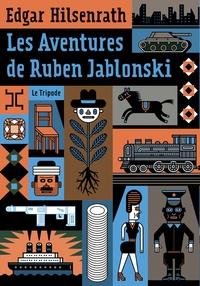Edgar Hilsenrath - Les aventures de Ruben Jablonski.