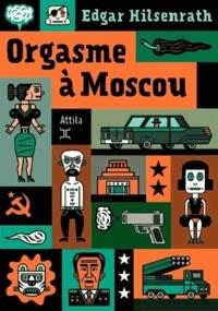 Edgar Hilsenrath - Orgasme à Moscou.