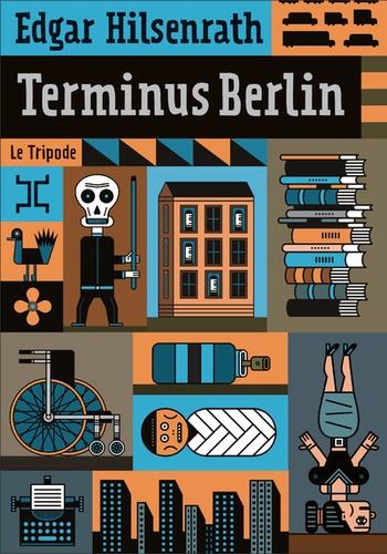 Edgar Hilsenrath - Terminus Berlin.