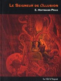 Edgar Hoffmann Price - Le Seigneur de l'illusion.