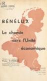 Edgar Hylkema et Nicolas Mateesco - Bénélux - Le chemin vers l'unité économique.