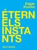 Edgar Kosma - Éternels instants.