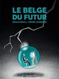 Edgar Kosma - Le Belge T04 - Le Belge du futur.