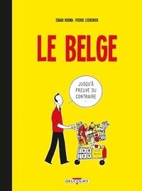 Edgar Kosma et Pierre Lecrenier - Le Belge Tome 1 : .