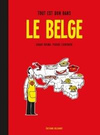 Edgar Kosma et Pierre Lecrenier - Le Belge Tome 2 : Tout est bon dans le Belge.