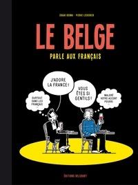 Edgar Kosma et Pierre Lecrenier - Le Belge Tome 3 : Le Belge parle aux Français.
