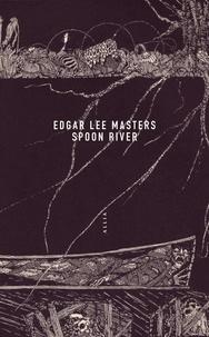 Edgar Lee Masters - Spoon River.