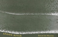 Edgar Lee Masters - Spoon River - Catalogue des chansons de la rivière.