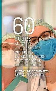 Edgar Menguy - 60 jours au sein du service COVID de la réanimation chirurgicale CHU de Rouen - Photos de soignants par les soignants.