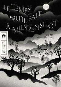 Edgar Mittelholzer - Le temps qu'il fait à Middenshot.