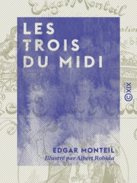 Edgar Monteil et Albert Robida - Les Trois du Midi.