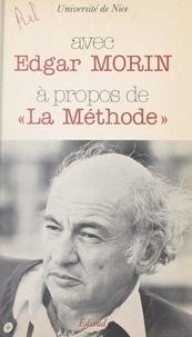 """Edgar Morin et  Université de Nice - Avec Edgar Morin, à propos de """"La Méthode"""" - Colloque des 9 et 10 mars 1979."""