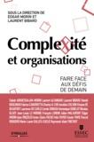 Edgar Morin et Laurent Bibard - Complexité et organisations - Faire face aux défis de demain.
