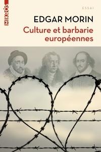 Edgar Morin - Culture et barbarie européennes.