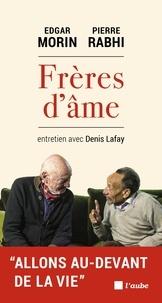 Edgar Morin et Pierre Rabhi - Frères d'âme.