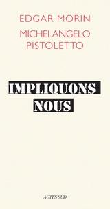 Edgar Morin et Michelangelo Pistoletto - Impliquons-nous - Dialogue pour le siècle.