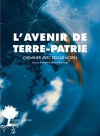Edgar Morin - L'avenir de Terre-Patrie - Cheminer avec Edgar Morin.