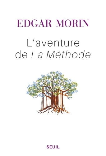 """L'aventure de La Méthode. Suivi de """"Pour une rationalité ouverte"""""""