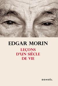Edgar Morin - L'expérience d'un siècle de vie.