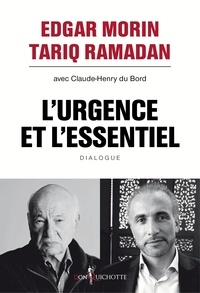 Edgar Morin et Tariq Ramadan - L'urgence et l'essentiel - Dialogue.