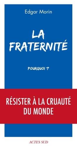 Edgar Morin - La fraternité, pourquoi ?.