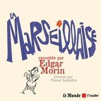 Edgar Morin - La Marseillaise.