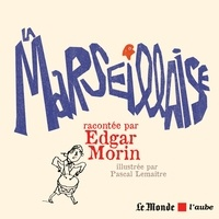 Téléchargez gratuitement de nouveaux ebooks en ligne La Marseillaise par Edgar Morin (Litterature Francaise) ePub iBook 9782815933476
