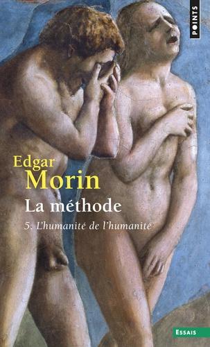 Edgar Morin - La méthode - Tome 5, L'humanité de l'humanité, L'identité humaine.