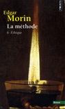 Edgar Morin - La méthode - Tome 6, Ethique.