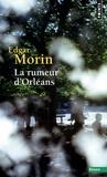 Edgar Morin - La rumeur d'Orléans - Edition complétée avec La rumeur d'Amiens.