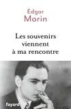 Edgar Morin - Les souvenirs viennent à ma rencontre.