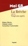 Edgar Morin et Cornelius Castoriadis - Mai 68 La Brèche - Suivi de Vingt ans après.
