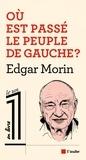 Edgar Morin - Où est passé le peuple de gauche ?.