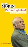Edgar Morin - Penser global - L'homme et son univers.