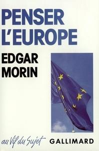 Edgar Morin - Penser l'Europe.