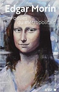 Edgar Morin - Poésies du métropolitain.