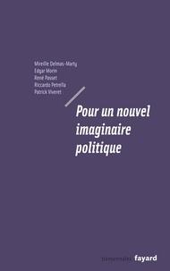 Edgar Morin et Mireille Delmas-Marty - Pour un nouvel imaginaire politique.