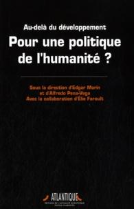 Edgar Morin et Alfredo Pena Vega - Pour une politique de l'humanité ? - Au-delà du développement.